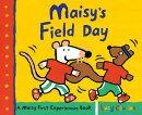Maisy's Field Day: A Maisy First Experiences Book