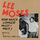 【輸入盤】How Much Longer Must I Wait?: Singles & Rarities 1965-1972