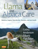 Llama and Alpaca Care: Medicine, Surgery, Reproduction, Nutrition, and Herd Health