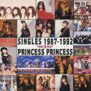 SINGLES 1987-1992 [ PRINCESS PRINCESS ]