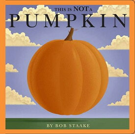 This Is Not a Pumpkin THIS IS NOT A PUMPKIN-BOARD [ Bob Staake ]
