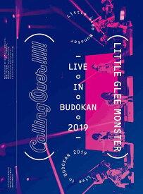 Little Glee Monster Live in BUDOKAN 2019〜Calling Over!!!!!(初回生産限定盤)【Blu-ray】 [ Little Glee Monster ]