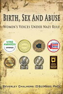 Birth, Sex and Abuse: Women's Voices Under Nazi Rule (Winner: Canadian Jewish Literary Award, Choice