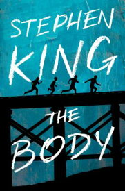The Body BODY [ Stephen King ]