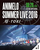 Animelo Summer Live 2016 刻ーTOKI- 8.26【Blu-ray】