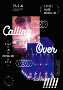 Little Glee Monster Live in BUDOKAN 2019〜Calling Over!!!!!【Blu-ray】
