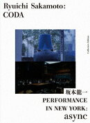 Ryuichi Sakamoto:CODA コレクターズエディション with PERFORMANCE IN NEW YORK:async【Blu-ray】