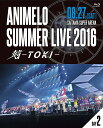 Animelo Summer Live 2016 刻ーTOKI- 8.27【Blu-ray】 [ (V.A.) ]