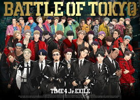 BATTLE OF TOKYO TIME 4 Jr.EXILE (初回限定盤 CD+3DVD) [ GENERATIONS,THE RAMPAGE,FANTASTICS,BALLISTIK BOYZ from EXILE TRIBE ]
