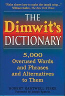 The Dimwit's Dictionary: More Than 5,000 Overused Words and Phrases and Alternatives to Them