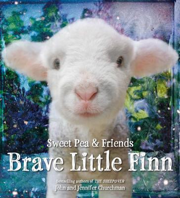 Brave Little Finn BRAVE LITTLE FINN (Sweet Pea & Friends) [ Jennifer Churchman ]