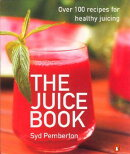 The Juice Book: Over 100 Recipes for Healthy Juicing[洋書]