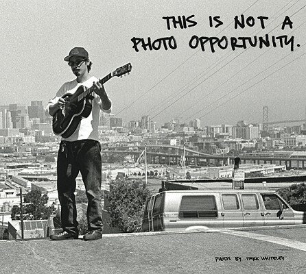 THIS IS NOT A PHOTO OPPORTUNITY(H) [ MARK WHITELEY ]