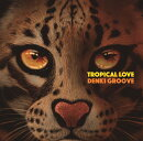 TROPICAL LOVE (初回限定盤 CD+DVD)