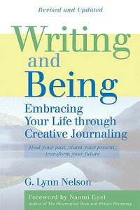 WritingandBeing:EmbracingYourLifeThroughCreativeJournaling[G.LynnNelson]