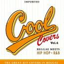 COOL COVERS vol.4 Reggae Meets HIP HOP + R&B