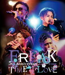 FREAK 5th Anniversary Live Tour TIME 4 LOVE(スマプラ対応)【Blu-ray】