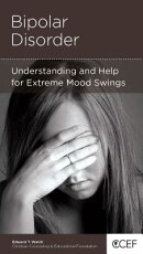 Bipolar Disorder: Understanding and Help for Extreme Mood Swings