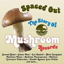 【輸入盤】Spaced Out: The Story Of Mushroom Records