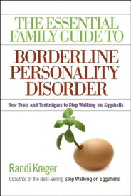 The Essential Family Guide to Borderline Personality Disorder: New Tools and Techniques to Stop Walk ESSENTIAL FAMILY GT BORDERLINE [ Randi Kreger ]