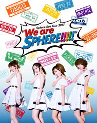 "Sphere live tour 2017 ""We are SPHERE!!!!"" LIVE BD【Blu-ray】 [ スフィア ]"