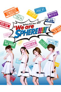 "Spherelivetour2017""WeareSPHERE!!!!""LIVEBD【Blu-ray】[スフィア]"