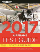 """Airframe Test Guide 2017: The """"Fast-Track"""" to Study for and Pass the Aviation Maintenance Technician"""