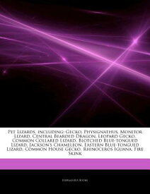 Articles on Pet Lizards, Including: Gecko, Physignathus, Monitor Lizard, Central Bearded Dragon, Leo ARTICLES ON PET LIZARDS INCLUD [ Hephaestus Books ]