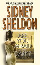 Are You Afraid of the Dark? ARE YOU AFRAID OF THE DARK [ Sidney Sheldon ]
