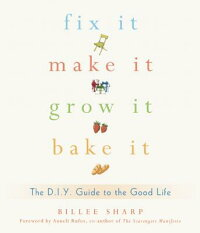 Fix_It,_Make_It,_Grow_It,_Bake