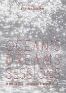 OCEAN'S DREAMS SESSIONS -IN WINTER 2016-
