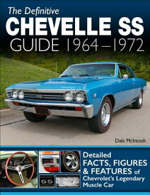 The Definitive Chevelle SS Guide 1964-1972 DEFINITIVE CHEVELLE SS GD 1964 [ Dale McIntosh ]