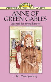 Anne of Green Gables ANNE OF GREEN GABLES (Dover Children's Thrift Classics) [ L. M. Montgomery ]