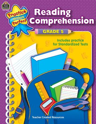 Reading Comprehension Grade 5 PRAC MAKES PERFECT READING COM (Practice Makes Perfect (Teacher Created Materials)) [ Teacher Created Resources ]