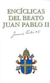 Enciclicas del Beato Juan Pablo II SPA-ENCICLICAS DEL BEATO JUAN (Documentos y Textos) [ Pope John Paul II ]
