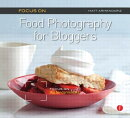 FOCUS ON FOOD PHOTOGRAPHY FOR BLOGGERS(P