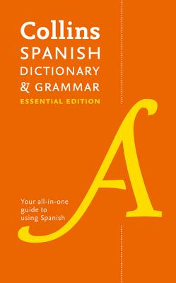 Collins Spanish Dictionary & Grammar COLLINS SPANISH DICT & GRAMMAR [ Collins Dictionaries ]