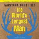 The World's Largest Man: A Memoir