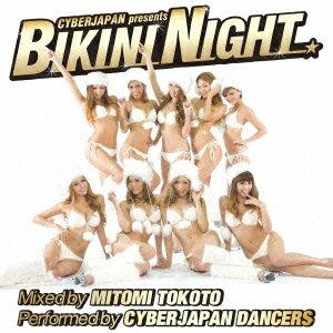 CYBERJAPAN presents BIKINI NIGHT [ Mitomi Tokoto ]