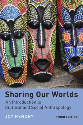 Sharing Our Worlds: An Introduction to Cultural and Social Anthropology [ Joy Hendry ]