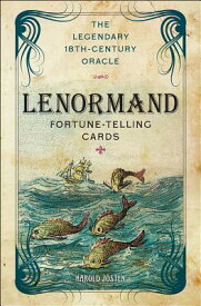 Lenormand Fortune-Telling Cards: The Legendary 18th-Century Oracle [With Book(s)] LENORMAND FORTUNE TELLING CARD [ Harold Josten ]