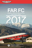Far-FC 2017: Federal Aviation Regulations for Flight Crew