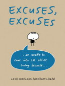 Excuses, Excuses: I Am Unable to Come Into the Office Today Because . . .