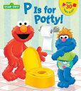 P Is for Potty! P IS FOR POTTY-LIFT FLAP (Sesame Street (Random House)) [ Naomi Kleinberg ]