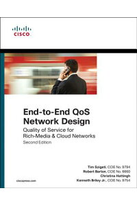 End-To-EndQosNetworkDesign:QualityofServiceforRich-Media&CloudNetworks[TimSzigeti]
