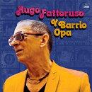 【輸入盤】Hugo Fattoruso Y Barrio Opa