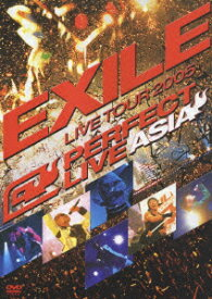 LIVE TOUR 2005 PERFECT LIVE ASIA [ EXILE ]