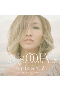 WOMAN2〜LoveSongCovers〜[Ms.OOJA]