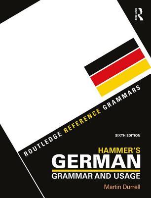 Hammer's German Grammar and Usage GER-HAMMERS GERMAN GRAMMAR & U (Routledge Reference Grammars) [ Martin Durrell ]