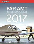 FAR-AMT: Federal Aviation Regulations for Aviation Maintenance Technicians